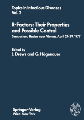 R-Factors: Their Properties and Possible Control: Symposium, Baden Near Vienna, April 27-29, 1977  2012 9783709185032 Front Cover