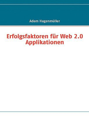 Erfolgsfaktoren f�r Web 2.0 Applikationen  N/A 9783837006032 Front Cover