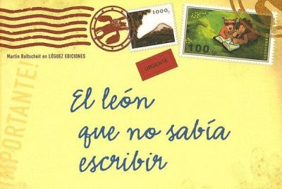 El Leon Que No Sabia Escribir/ the Lion Who Doesn't Know How to Write:  2006 edition cover