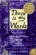 These Is My Words The Diary of Sarah Agnes Prine, 1881-1901 N/A edition cover