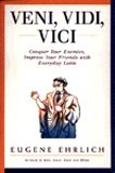 Veni, Vidi, Vici Conquer Your Enemies and Impress Your Friends with Everyday Latin 2nd (Revised) edition cover