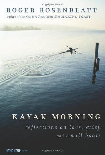 Kayak Morning Reflections on Love, Grief, and Small Boats  2012 edition cover