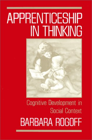 Apprenticeship in Thinking Cognitive Development in Social Context  1991 (Reprint) edition cover