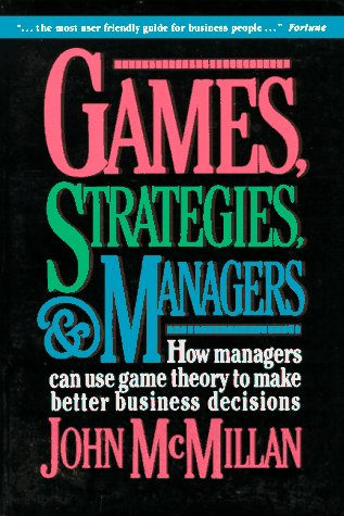 Games, Strategies, and Managers How Managers Can Use Game Theory to Make Better Business Decisions N/A edition cover