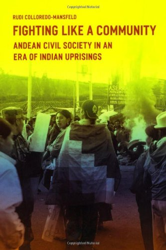 Fighting Like a Community Andean Civil Society in an Era of Indian Uprisings  2008 edition cover