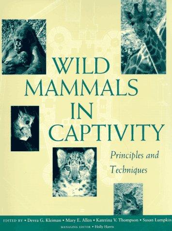 Wild Mammals in Captivity Principles and Techniques  1996 edition cover