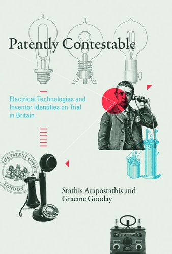 Patently Contestable Electrical Technologies and Inventor Identities on Trial in Britain  2013 9780262019033 Front Cover