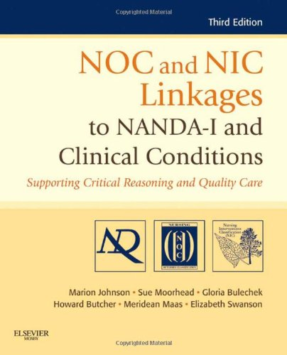 NOC and NIC Linkages to NANDA-I and Clinical Conditions Supporting Critical Reasoning and Quality Care 3rd 2011 edition cover