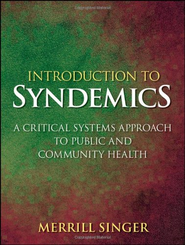 Introduction to Syndemics A Critical Systems Approach to Public and Community Health  2009 9780470472033 Front Cover
