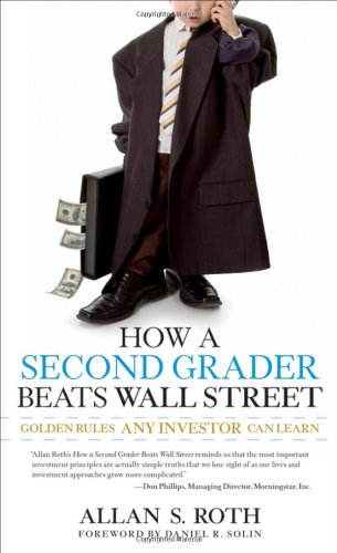 How a Second Grader Beats Wall Street Golden Rules Any Investor Can Learn  2009 9780470919033 Front Cover