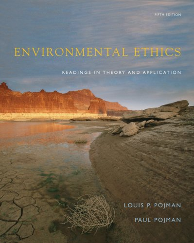 Environmental Ethics Readings in Theory and Application 5th 2008 (Revised) edition cover
