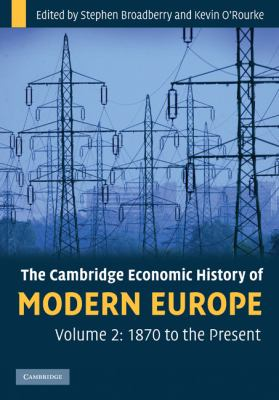 Cambridge Economic History of Modern Europe: Volume 2, 1870 to the Present   2010 9780521882033 Front Cover