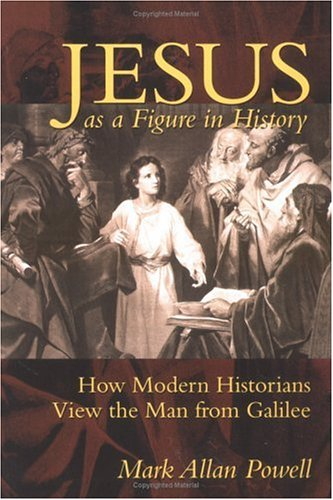 Jesus as a Figure in History How Modern Historians View the Man from Galilee N/A edition cover
