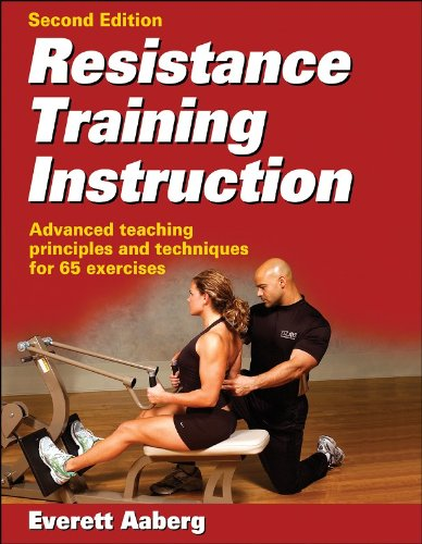 Resistance Training Instruction Advanced Teaching Principles and Techniques for 65 Exercises 2nd 2007 9780736064033 Front Cover