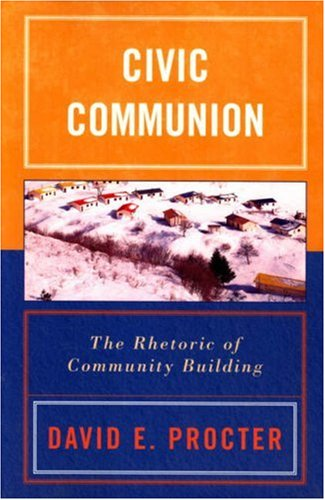 Civic Communion The Rhetoric of Community Building N/A 9780742537033 Front Cover