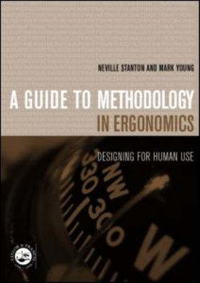 Guide to Methodology in Ergonomics Designing for Human Use  2002 9780748407033 Front Cover