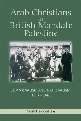 Arab Christians in British Mandate Palestine Communalism and Nationalism, 1917-1948  2013 9780748676033 Front Cover