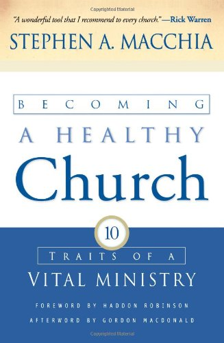 Becoming a Healthy Church Ten Traits of a Vital Ministry N/A edition cover