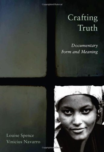 Crafting Truth Documentary Form and Meaning  2011 edition cover