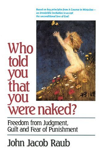 Who Told You That You Were Naked? Freedom from Judgment, Guilt and Fear of Punishment N/A edition cover