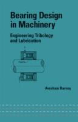 Bearing Design in Machinery Engineering Tribology and Lubrication  2002 edition cover