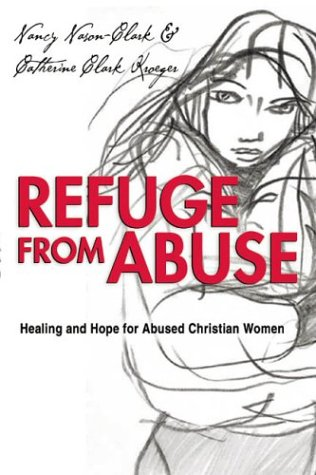 Refuge from Abuse Healing and Hope for Abused Christian Women  2004 edition cover
