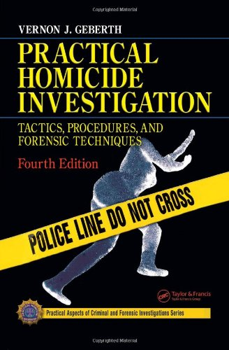 Practical Homicide Investigation Tactics, Procedures, and Forensic Techniques 4th 2006 (Revised) edition cover