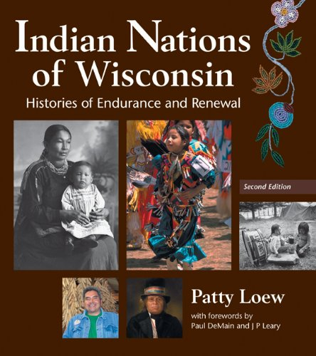 Indian Nations of Wisconsin Histories of Endurance and Renewal 2nd 2013 edition cover
