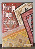 Navajo Rugs How to Find, Evaluate, Buy, and Care for Them 2nd (Revised) 9780873585033 Front Cover