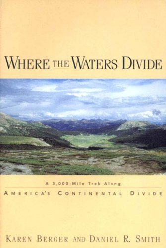 Where the Waters Divide A 3,000-Mile Trek along America's Continental Divide  1997 (Reprint) 9780881504033 Front Cover