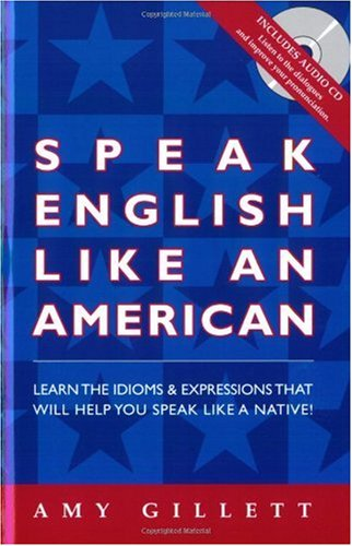 Speak English Like an American : For Native Speakers of Any Language 2nd 2004 edition cover