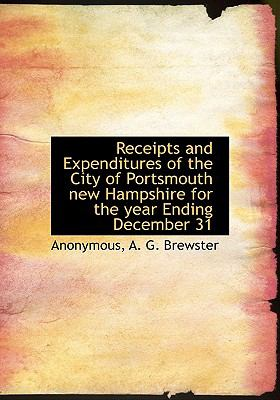 Receipts and Expenditures of the City of Portsmouth New Hampshire for the Year Ending December 31 N/A edition cover