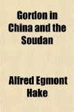 Gordon in China and the Soudan N/A 9781150218033 Front Cover
