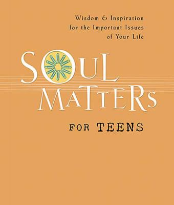 Soul Matters for Teens   2005 9781404102033 Front Cover