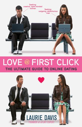 Love at First Click The Ultimate Guide to Online Dating  2013 edition cover