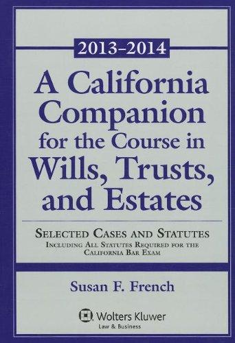 California Companion for Course Will Trust Estates 2012-2013 Supp  N/A edition cover