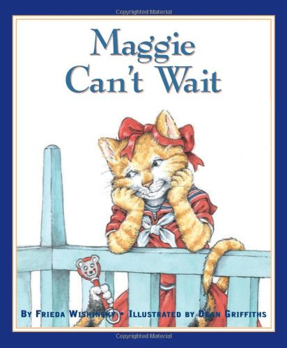 Maggie Can't Wait   2008 9781554551033 Front Cover