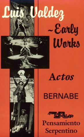 Luis Valdez - Early Works Actos, Bernabe and Pensamiento Serpentino N/A edition cover