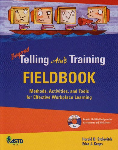 Beyond Telling Ain't Training Fieldbook Methods, Activities, and Tools for Effective Workplace Learning N/A edition cover