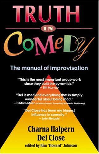Truth in Comedy The Manual of Improvisation N/A edition cover