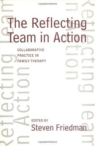 Reflecting Team in Action Collaborative Practice in Family Therapy  1995 edition cover