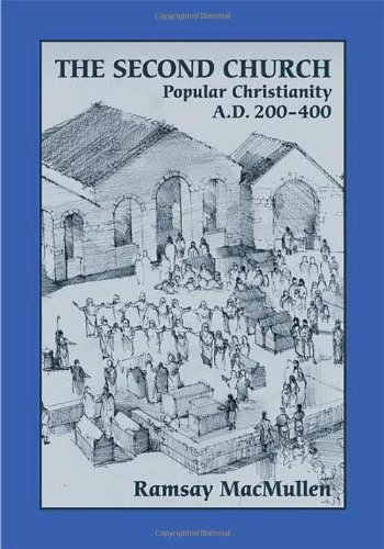 Second Church Popular Christianity A.D. 200-400  2009 edition cover