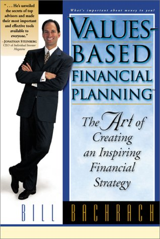 Values-Based Financial Planning : The Art of Creating an Inspiring Financial Strategy  2000 edition cover