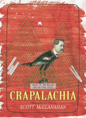Crapalachia A Biography of a Place  2013 edition cover