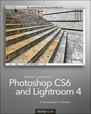 Photoshop CS6 and Lightroom 4 A Photographer's Handbook  2012 9781937538033 Front Cover