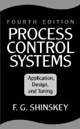 Process Control Systems : Application, Design and Tuning 3rd 1988 (Revised) edition cover