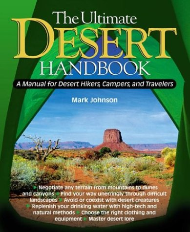 Ultimate Desert Handbook A Manual for Desert Hikers, Campers and Travelers  2003 9780071393034 Front Cover