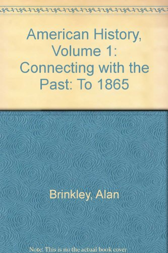 Looseleaf for American History: Connecting with the Past Volume 1  14th 2012 9780077528034 Front Cover