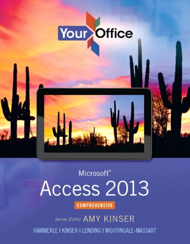 Your Office Microsoft Access 2013, Comprehensive  2014 edition cover