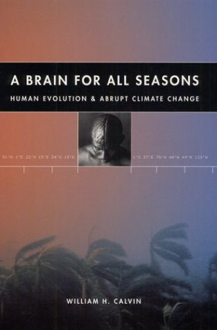Brain for All Seasons Human Evolution and Abrupt Climate Change  2003 9780226092034 Front Cover